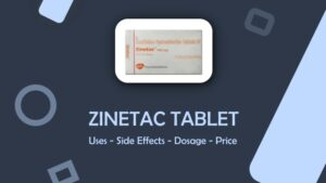 zinetac tablet uses side effects dosage price