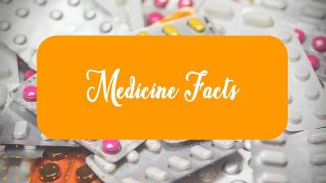 medicine facts